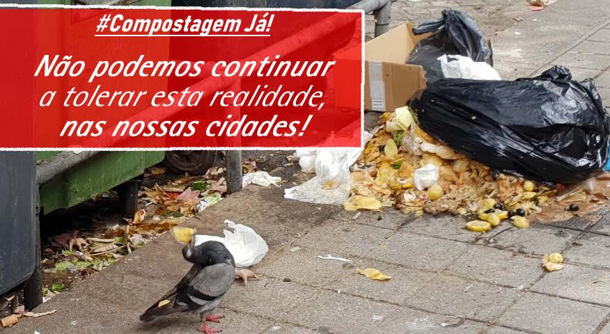 Compostagem já! Não podemos continuar a tolerar esta realidade, nas nossas cidades!