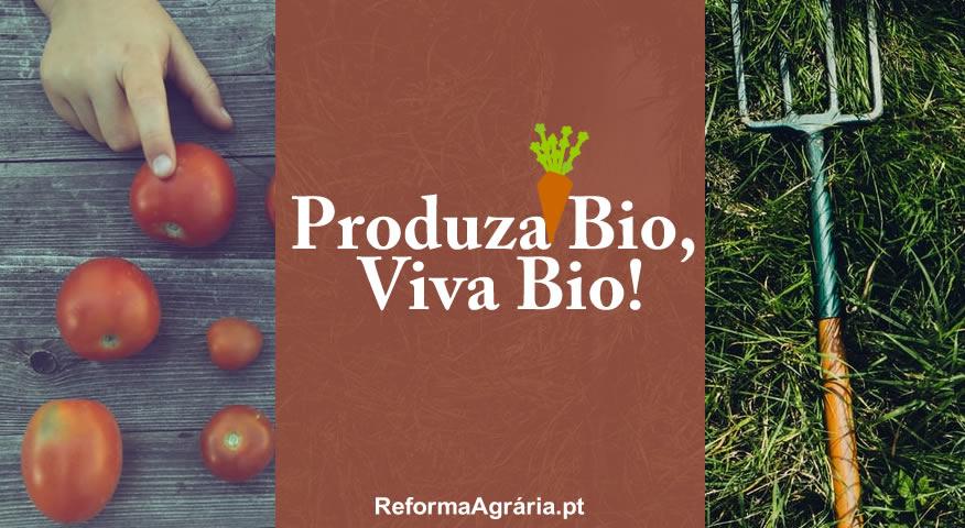 5 Boas Razões para Preferir a Agricultura em Modo de Produção Biológico | Produza Bio, Viva Bio -  Reforma Agrária